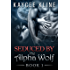Werewolf Romance: Seduced By The Alpha Wolf Book 1 (Wolf Shifter Romance, Alpha Billionaires Bride, BBW Paranormal Romance) (English Edition)