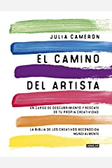 El camino del artista (The Artist's Way): Un curso de descubrimiento y rescate de tu propia creatividad (Spanish Edition) Kindle Edition