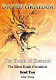 The Tomb of Sharakir (The Silent Blade Chronicles Book 2)