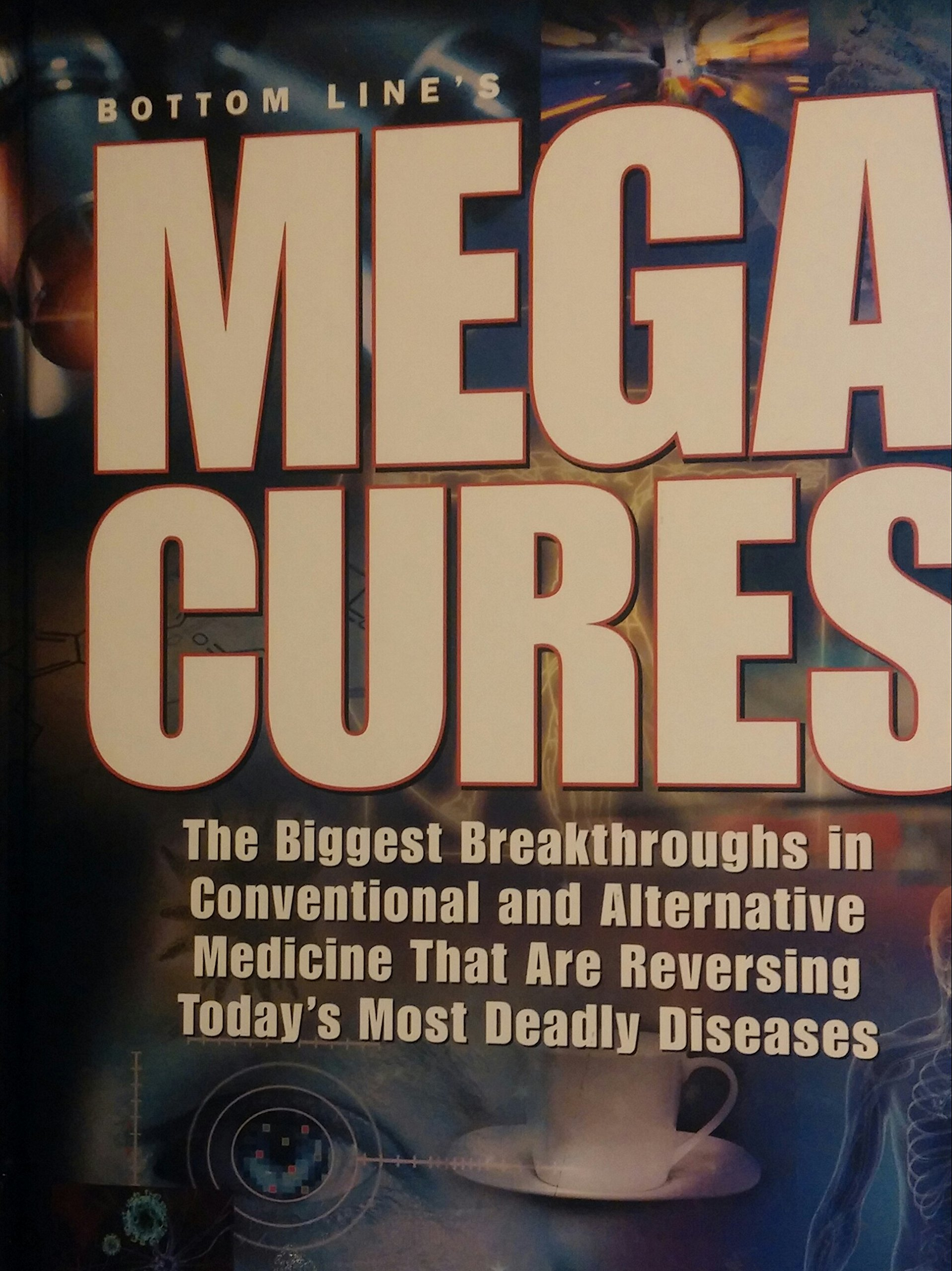 Download Bottom Line's Mega Cures The Biggest Breakthroughs In Conventional And Alternative Medicine That Are Reversing Today's Most Deadly Diseases ebook