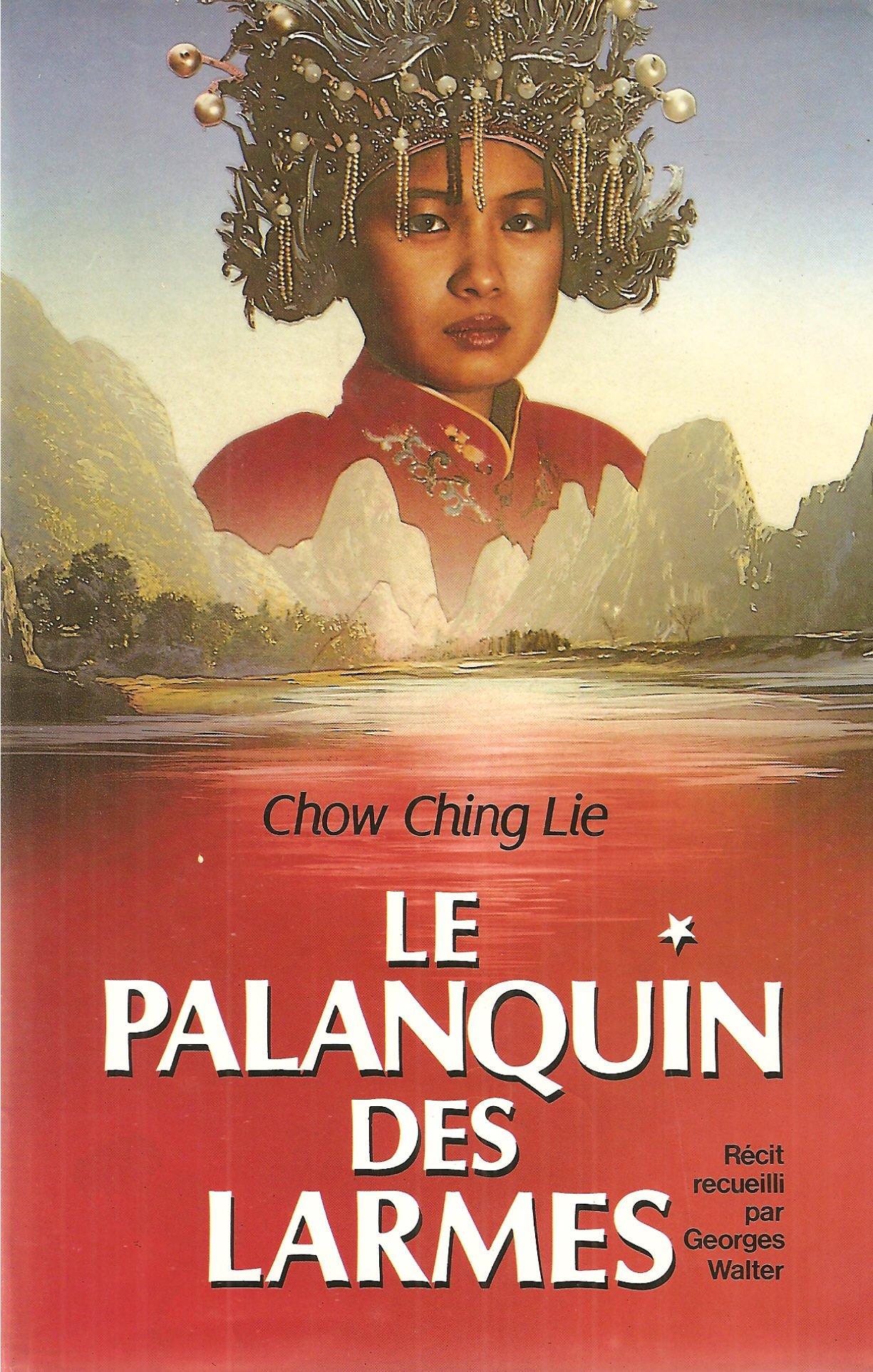 Amazon.fr - La Palanquin Des Larmes ( francais ) - Ching Lie Chow, Georges  Walter - Livres