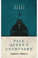 Pale Queen's Courtyard (Moonlit Cities Book 1)