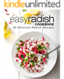 Easy Radish Cookbook: 50 Delicious Radish Recipes