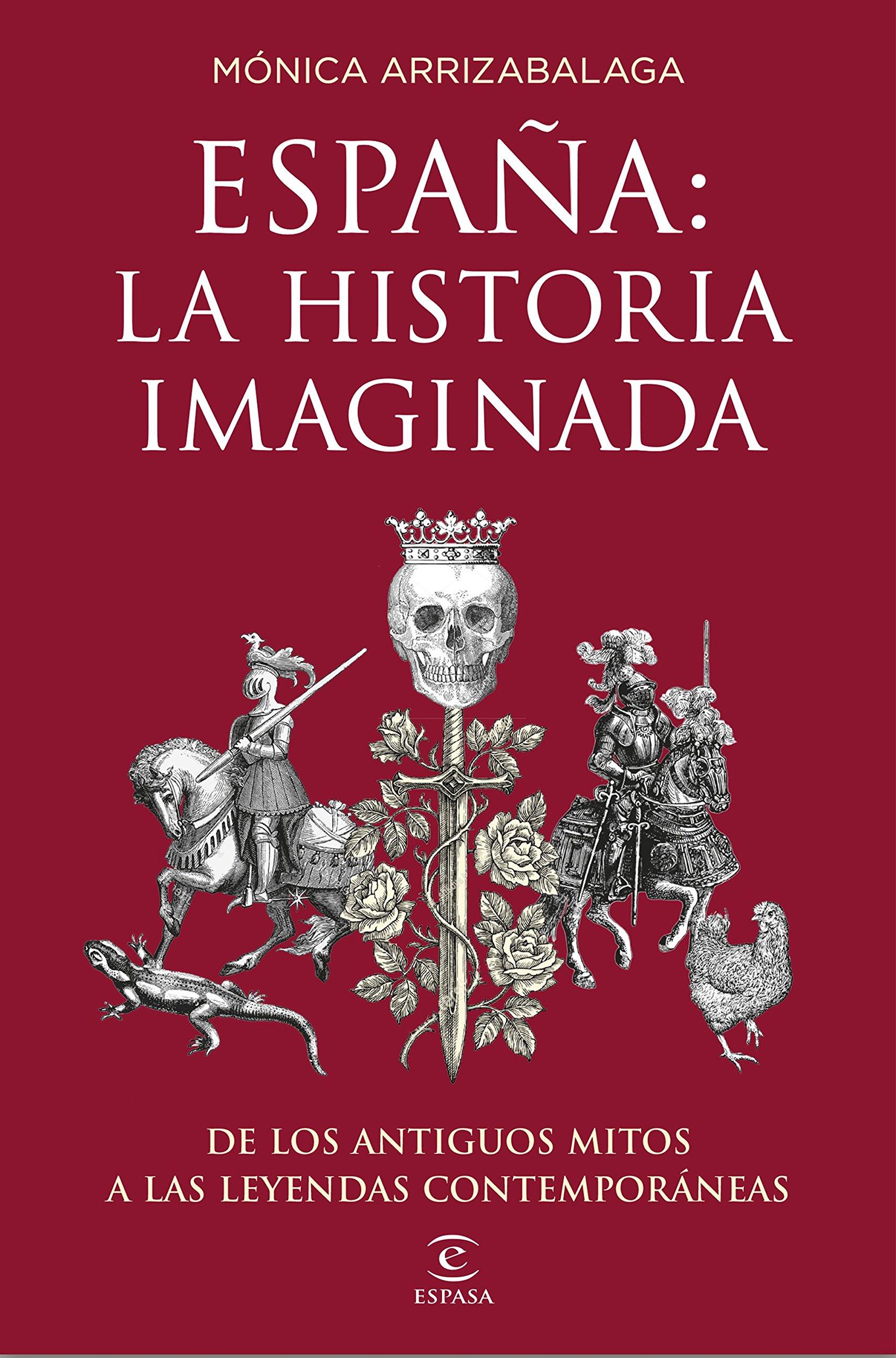España: la historia imaginada: De los antiguos mitos a las leyendas contemporáneas Fuera de colección: Amazon.es: Mónica Arrizabalaga: Libros