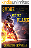 Smoke and the Flame (Aces High MC - Cedar Falls Book 3)
