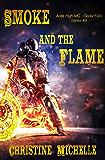 Smoke and the Flame (Aces High MC - Cedar Falls Book 3) (English Edition)
