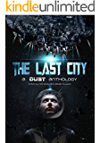 The Last City: a Dust Publishing anthology