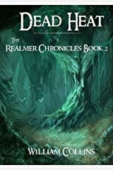 Dead Heat (The Realmer Chronicles Book 2) Kindle Edition