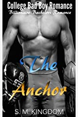 Romance: The Anchor: College Bad Boy Romance, Billionaire Bachelors Romance, Football Sports Romance (Billionaire Bad Boys Club Series Book 1) Kindle Edition