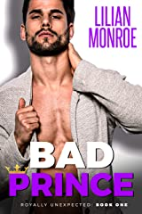 Bad Prince: An Accidental Pregnancy Romance (Royally Unexpected Book 1) Kindle Edition