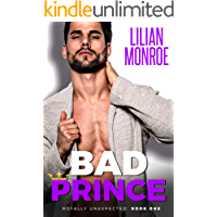 Bad Prince: An Accidental Pregnancy Romance (Royally Unexpected Book 1)