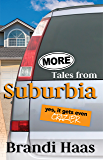 More Tales from Suburbia: Yes, It Gets Even Crazier
