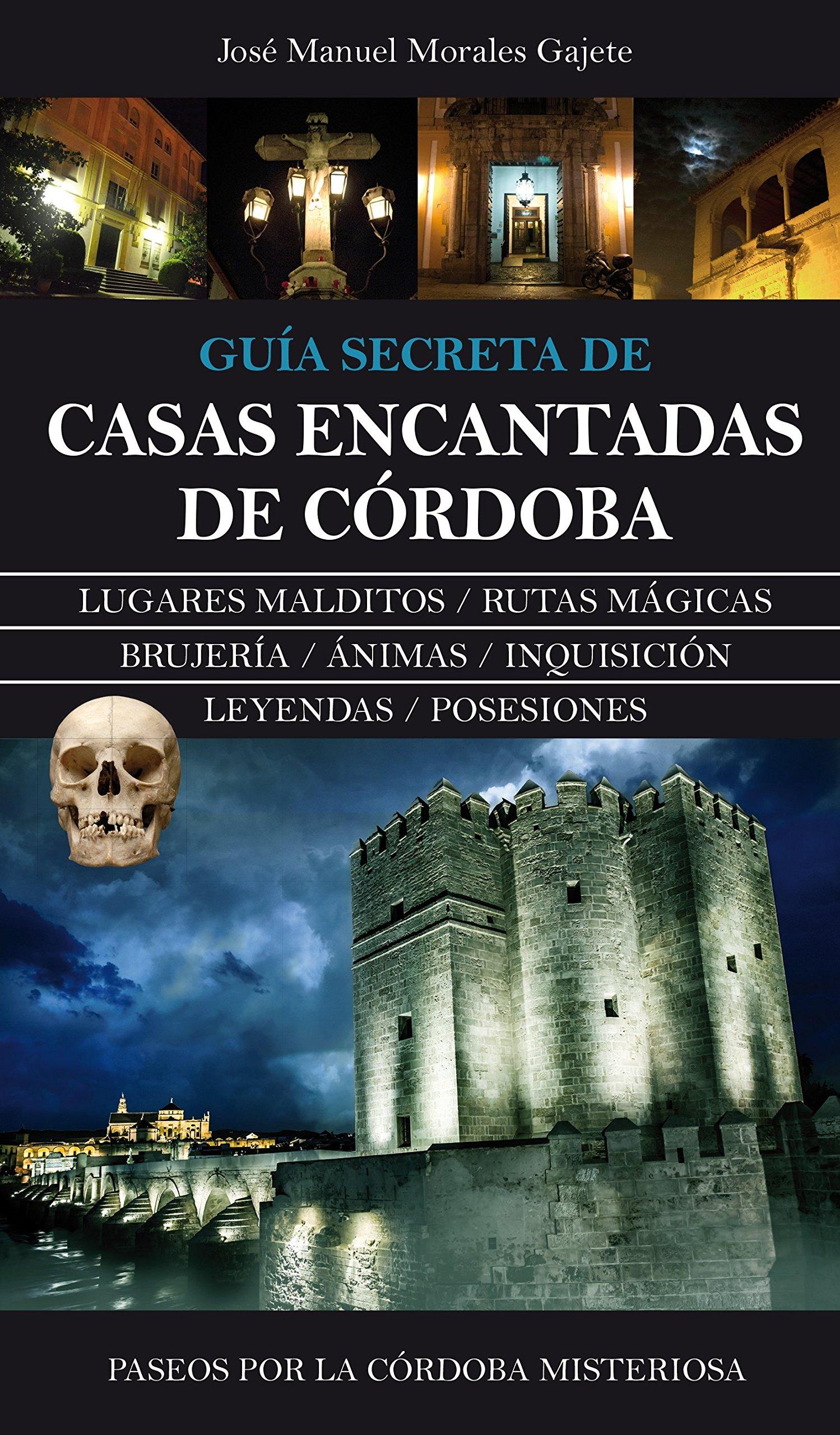Casas Encantadas De Córdoba: 1 (Andalucia): Amazon.es: Morales Gajete, José Manuel: Libros