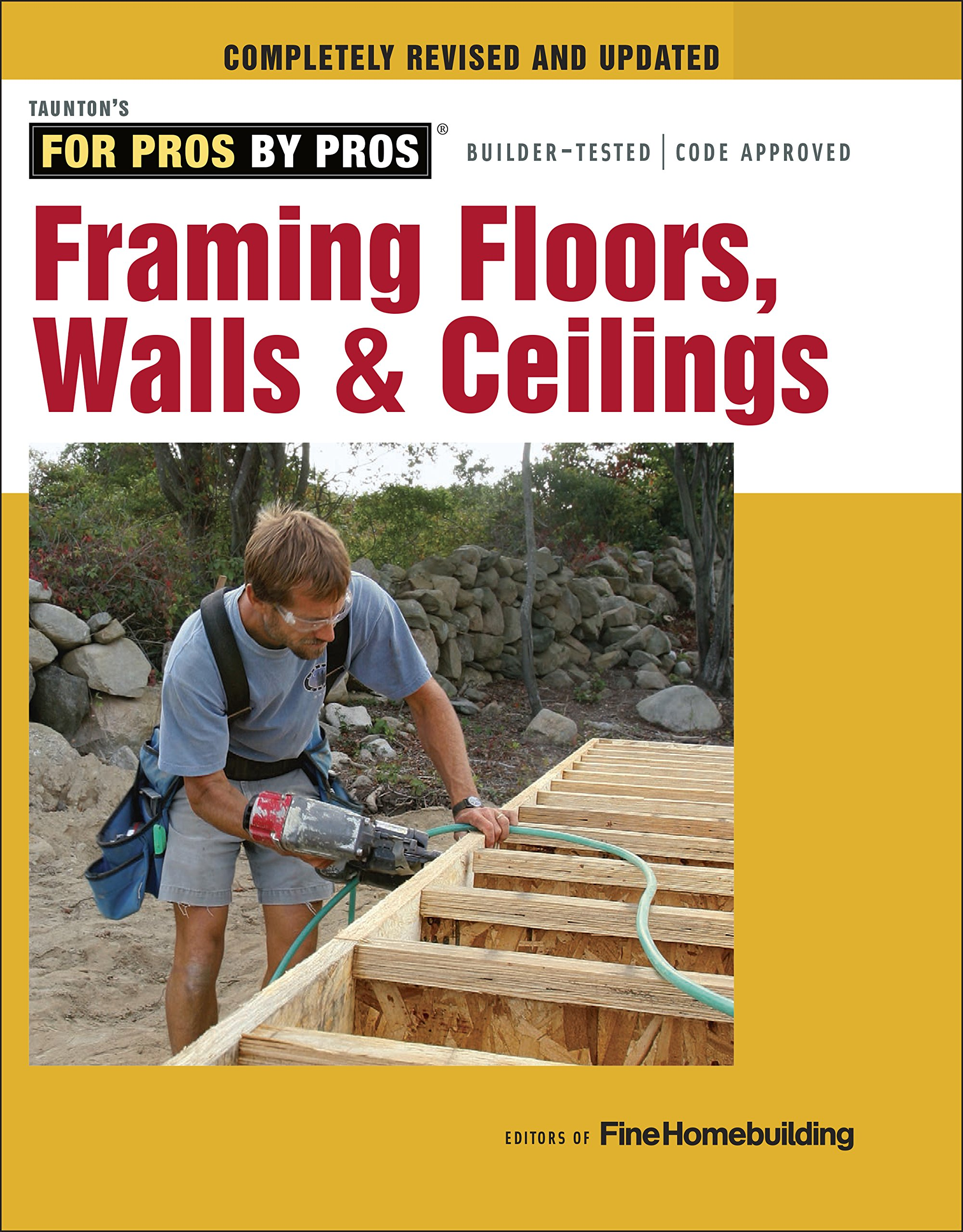 Framing Floors, Walls & Ceilings (For Pros by Pros): Editors of Fine  Homebuilding: 9781631860058: Amazon.com: Books