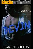 Devin: A Romantic Suspense (V Mafia Series Book 2)