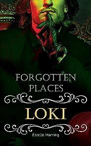 Forgotten Places: Loki (German Edition)