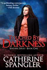 Touched by Darkness - An Urban Fantasy Romance (Sentinel Series Book 1) Kindle Edition