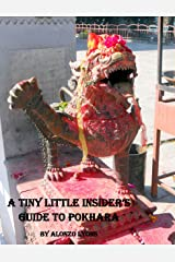 A TINY LITTLE INSIDER'S GUIDE TO POKHARA (Nepal Insider Editions) Kindle Edition