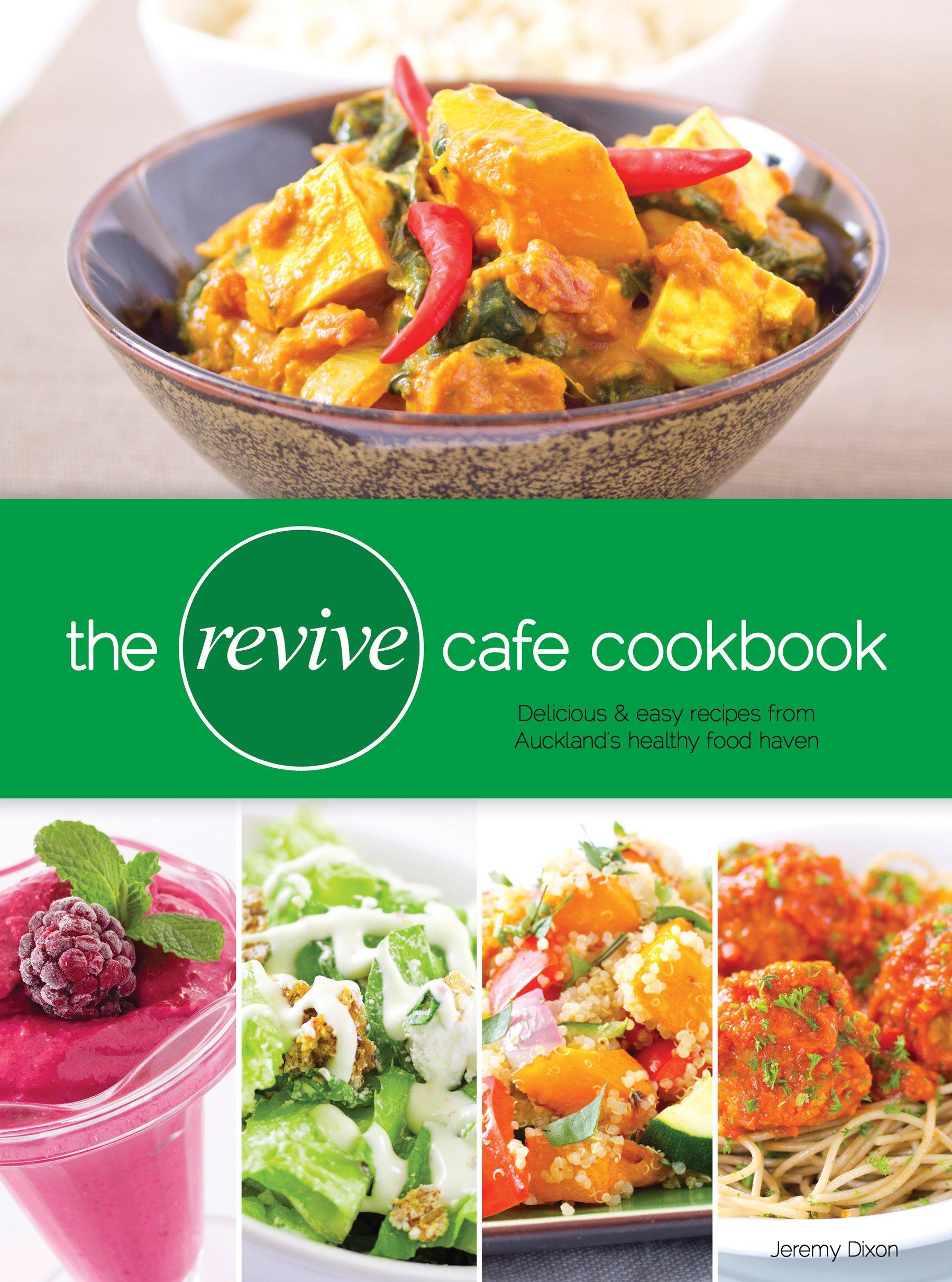 The revive cafe cookbook jeremy dixon 9780473190576 amazon books forumfinder Images