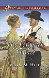 His Forgotten Fiancée (Love Inspired Historical)