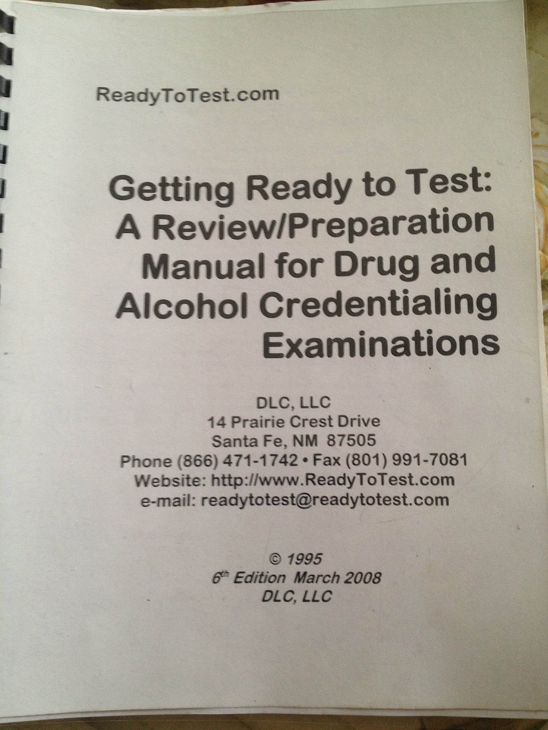 Getting Ready to Test: A Review/Preparation Manual for Drug and Alcohol  Credentialing Examinations 7th Edition/2012: Kevin Scheel: 9781616582869:  ...