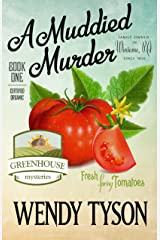 A Muddied Murder (A Greenhouse Mystery Book 1) Kindle Edition