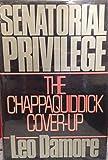 Senatorial Privilege: Chappaquiddick Cover Up
