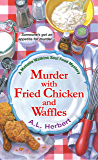 Murder with Fried Chicken and Waffles (A Mahalia Watkins Mystery Book 1)