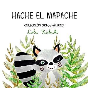 Hache, el mapache: Letra H (Colección ortográficos nº 1) (Spanish Edition