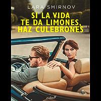 Si la vida te da limones, haz culebrones (Volumen independiente)