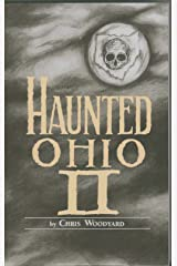 Haunted Ohio II: More Ghostly Tales from the Buckeye State (Haunted Ohio series Book 2) Kindle Edition