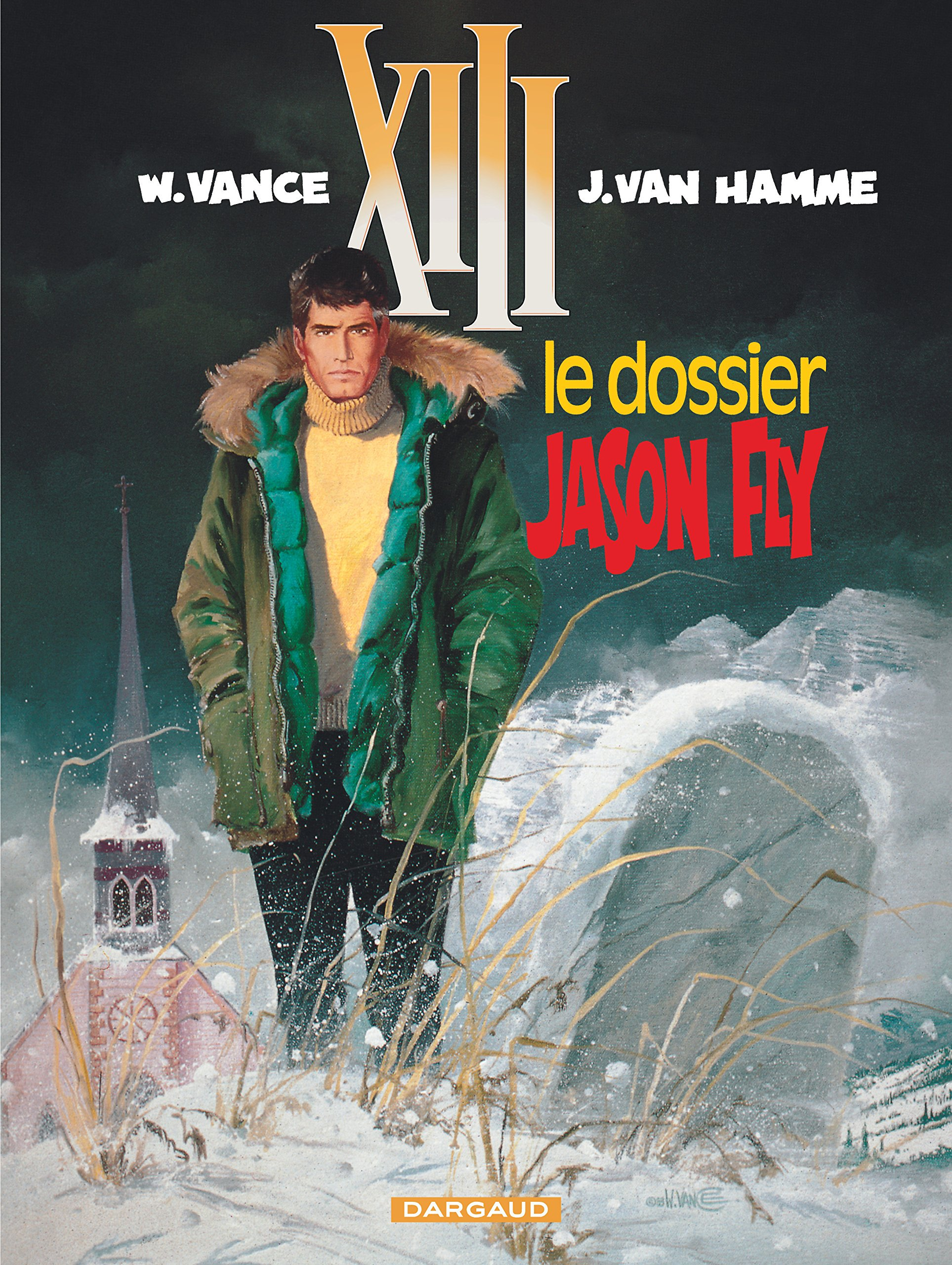 Amazon.fr - XIII, tome 6 : Le Dossier Jason Fly - William Vance, Jean Van  Hamme - Livres