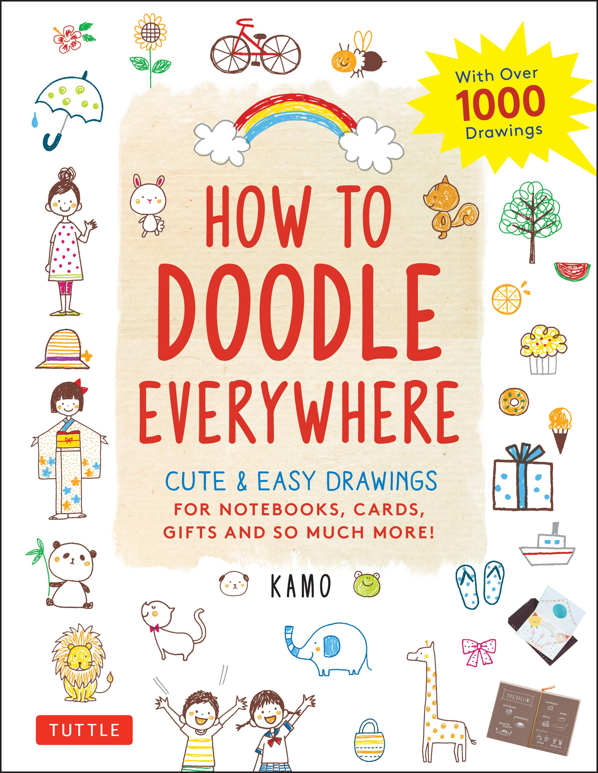 How To Doodle Everywhere Cute Easy Drawings For Notebooks Cards Gifts And So Much More Kamo 9784805315859 Amazon Com Books