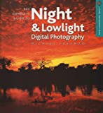 The Complete Guide to Night & Lowlight Digital Photography (A Lark Photography Book)