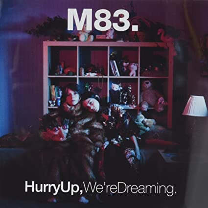 DREAMING HURRY TÉLÉCHARGER M83 UP WERE