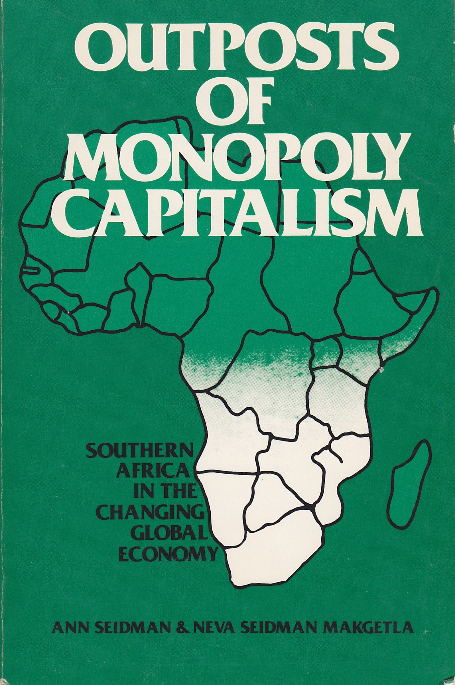 Outposts of Monopoly Capitalism: Southern Africa in the Changing Global Economy: Amazon.es: Seidman, Ann; Makgetla, Seidman (eds.): Libros