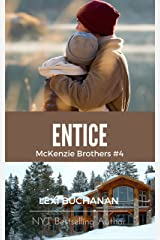 Entice (McKenzie Brothers Book 4) Kindle Edition