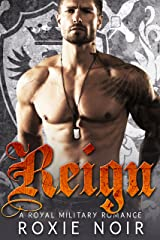 Reign: A Royal Military Romance Kindle Edition