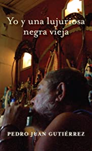 Yo y una lujuriosa negra vieja (Spanish Edition)