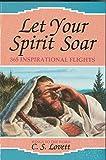 Let Your Spirit Soar: 365 Inspirational Flights