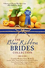 The Blue Ribbon Brides Collection: 9 Historical Women Win More than a Blue Ribbon at the Fair Paperback