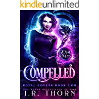 Compelled: A Reverse Harem Witches and Vampires Royal Covens Novel