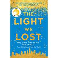 The Light We Lost: The Reese Witherspoon Book Club Pick and International Bestseller!