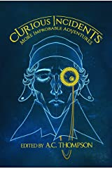 Curious Incidents: More Improbable Adventures Kindle Edition
