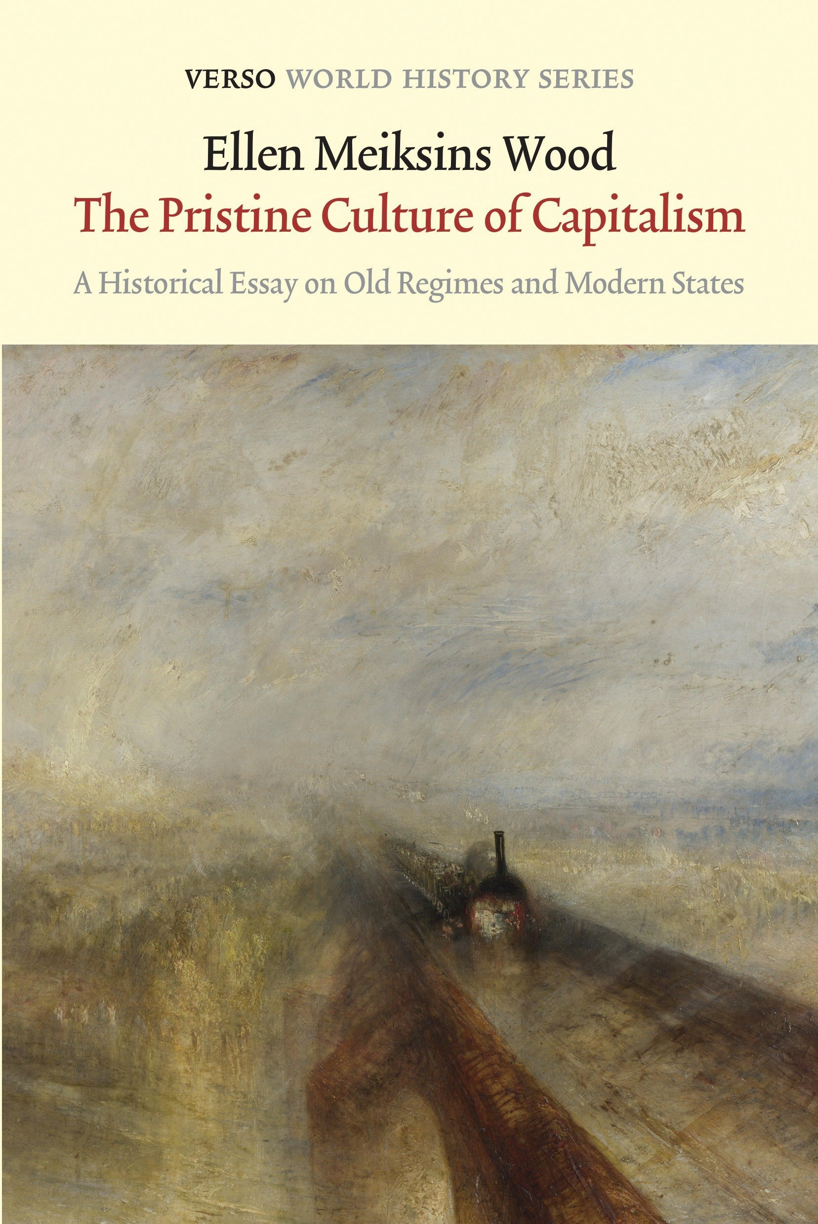 The Pristine Culture Of Capitalism A Historical Essay On Old  The Pristine Culture Of Capitalism A Historical Essay On Old Regimes And  Modern States Verso World History Series Ellen Meiksins Wood    Science Essays Topics also Business Plan Help Alberta  Buy Literature Review Uk