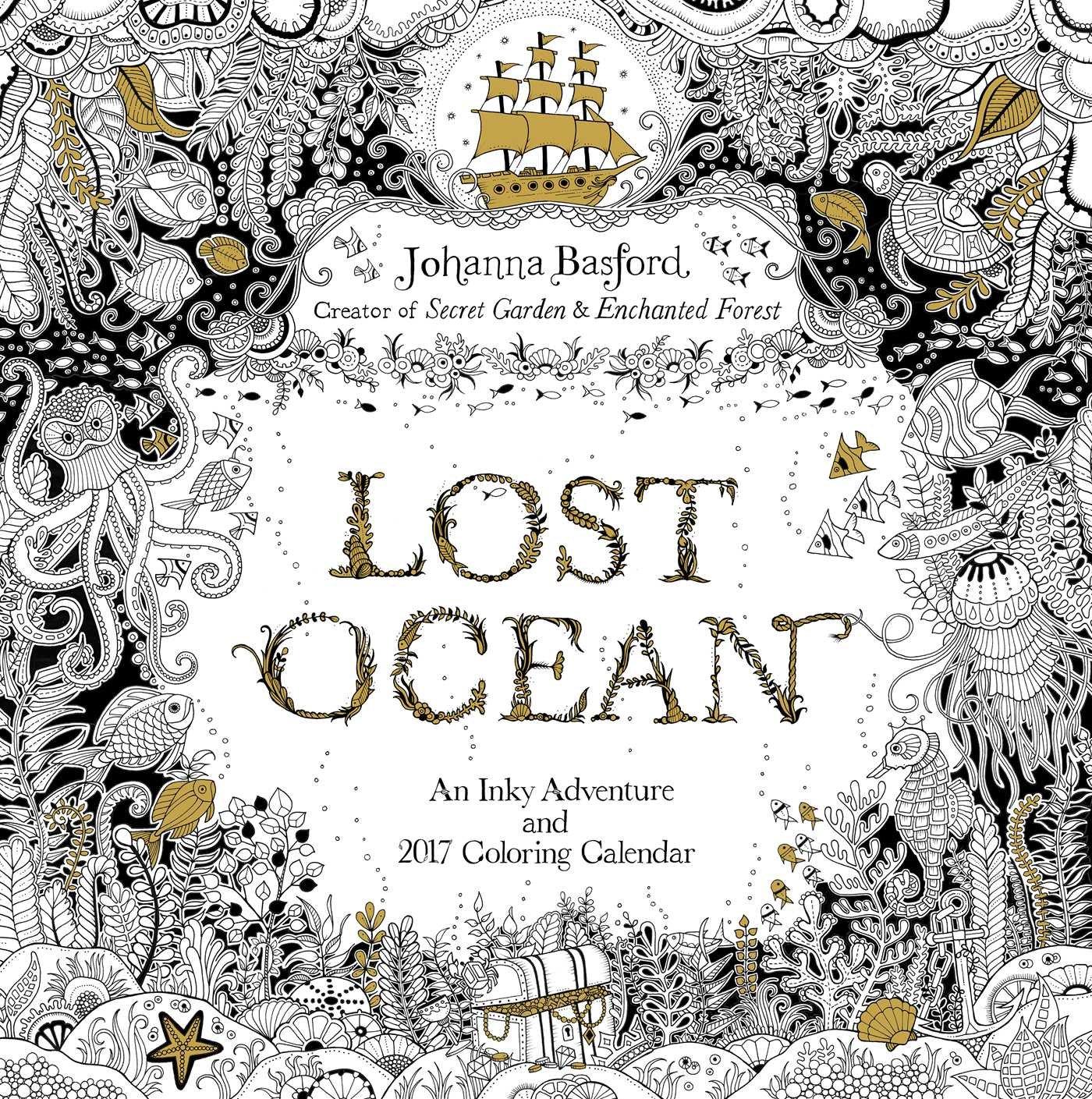 Lost Ocean 2017 Wall Calendar: An Inky Adventure and 2017 Coloring Calendar pdf