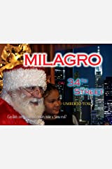 Milagro on 34th Street: Santa vs. ICE: What's a Kringle to do when 2 immigrant children ask for their mama back? Kindle Edition