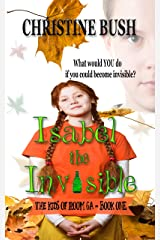 Isabel the Invisible (The Kids of Room 6A Book 1)
