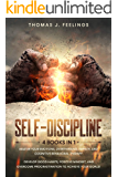 Self-Discipline: 4 Books in 1: Master your Emotions, Overthinking, Empath, and Cognitive Behavioral Therapy. Develop Good Habits, Positive Mindset, and Overcome Procrastination to Achieve Your Goals