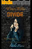 When Walls Divide: A Reverse Harem Novella